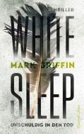 Mark Griffin: White Sleep - Unschuldig in den Tod