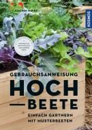 Joachim Mayer: Gebrauchsanweisung Hochbeet
