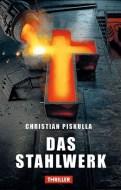 Christian Piskulla: Das Stahlwerk