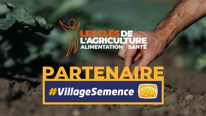 Les Clés de l'Agriculture, de l'Alimentation et de la Santé est partenaire de #VillageSemence 2021 !