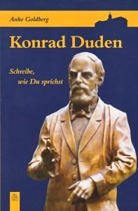 Konrad Duden  Schreibe, wie Du sprichst