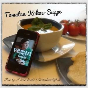 """Nachgekocht: """"Tomaten-Kokos-Suppe"""" aus dem e-Kochbuch """"Vegan kochen für alle"""" von Björn Moschinski"""