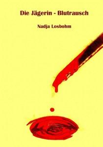 Die Jägerin - Blutrausch von Nadja Losbohm