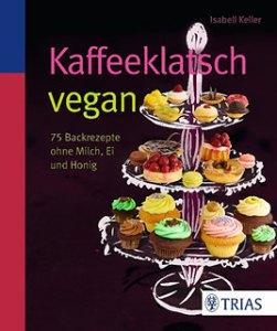 Kaffeeklatsch vegan von Isabell Keller - Cover mit freundlicher Genehmigung vom Trias Verlag