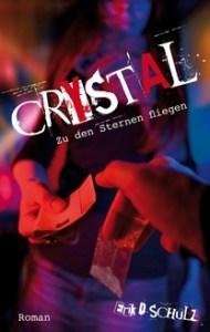 Crystal – Zu den Sternen fliegen von Erik D. Schulz - Cover mit freundlicher Genehmigung Delfy International Publishing