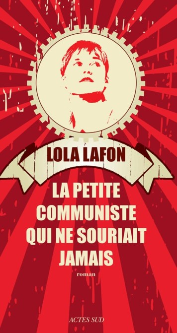 la-petite-communiste-qui-ne-souriait-jamais-lola-lafon