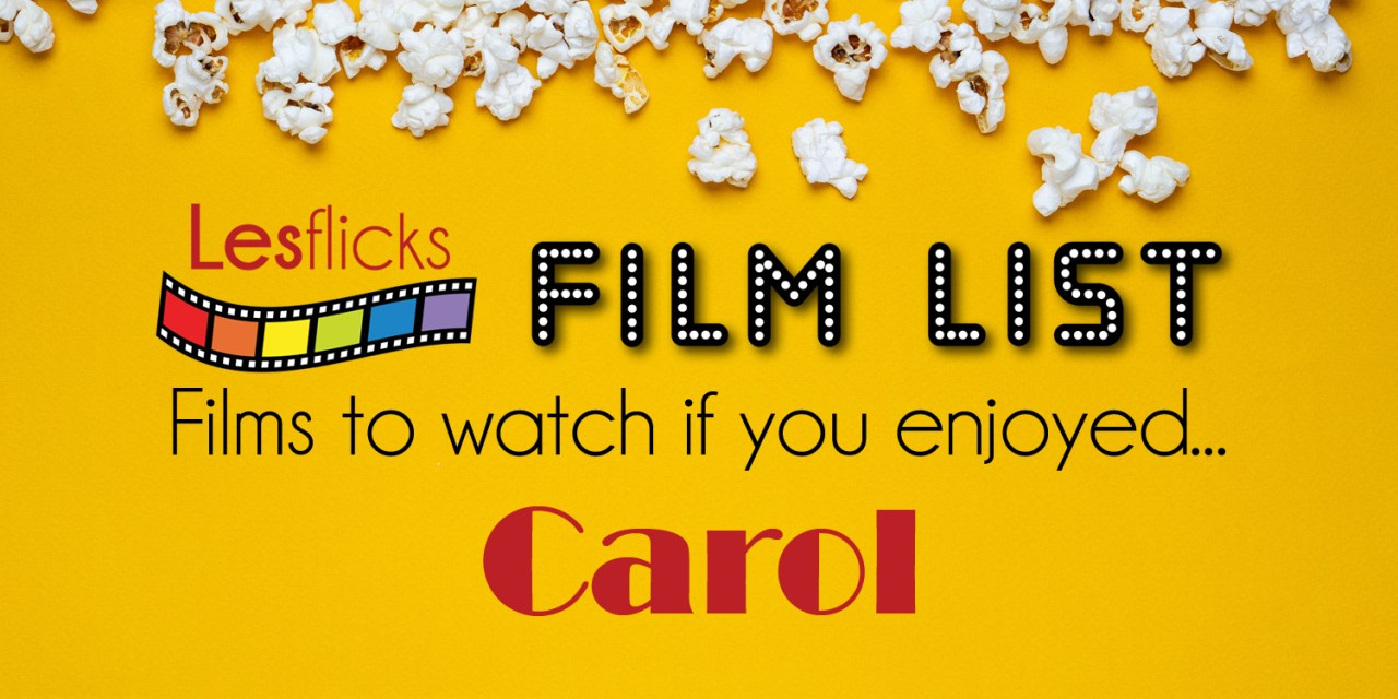 Films to watch if you enjoyed Carol