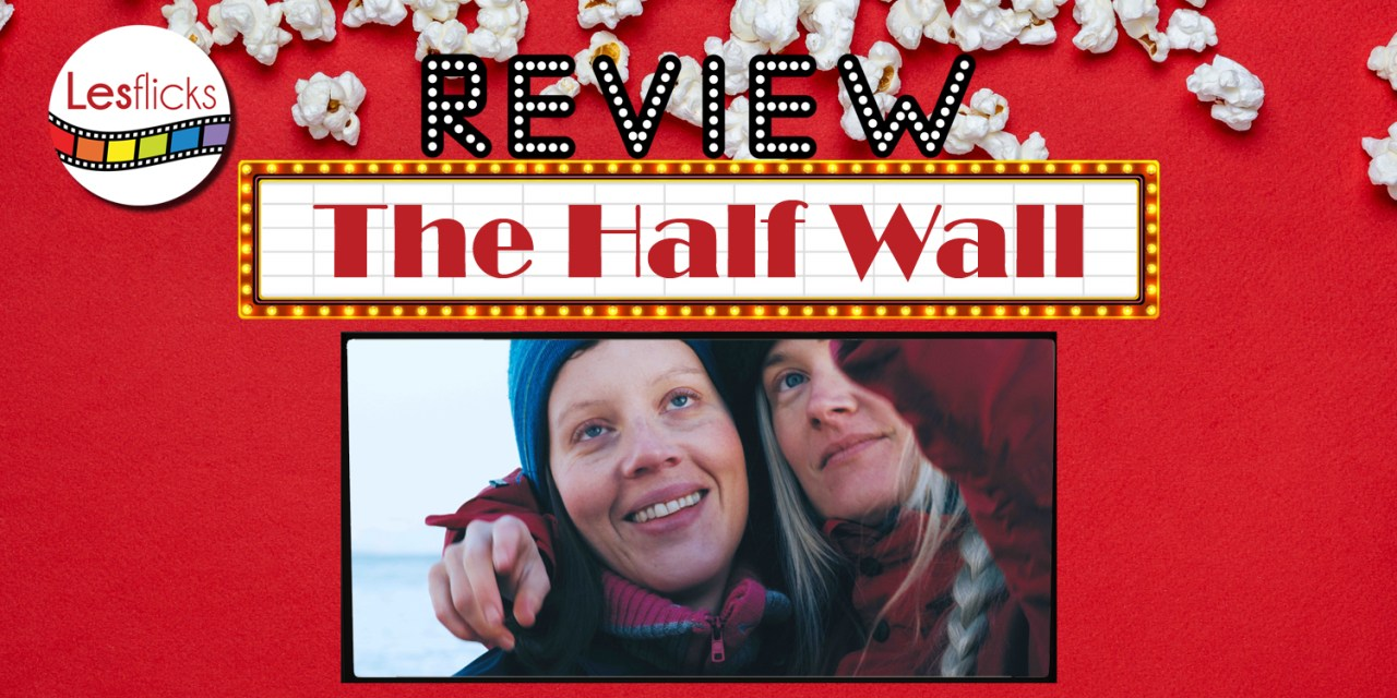 The Half Wall review