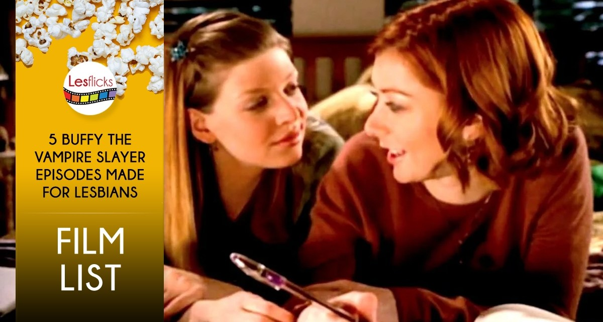 5 Buffy the Vampire episodes made for lesbians