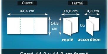 Dépliants / Plaquettes ouvert 444x148mm - fermé 148x148mm 3 volets carré plié 2 plis type de pliage roulé ou accordéon en Z