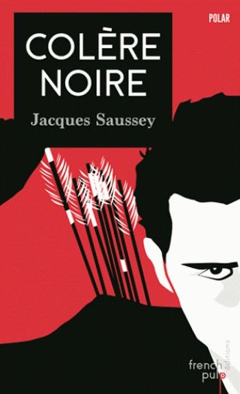 Colère Noire de Jacques Saussey
