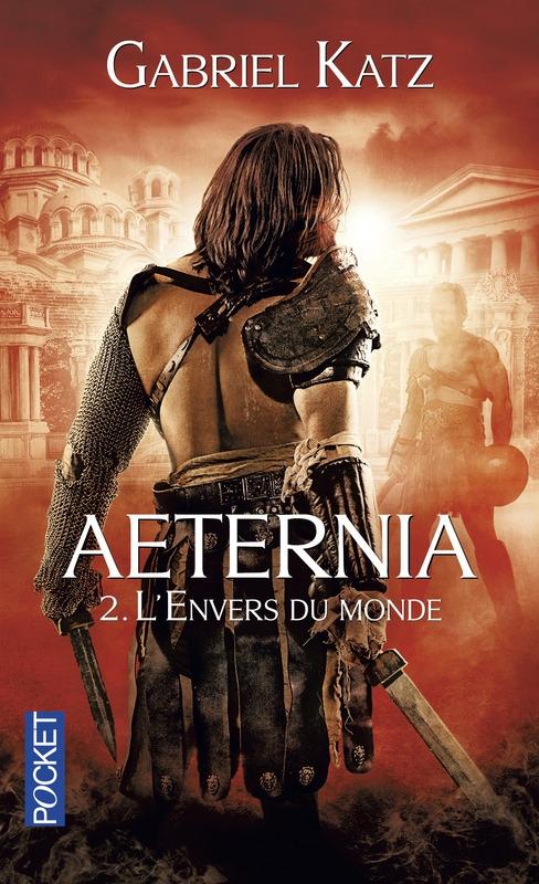 Aeternia, tome 2 : L'envers du monde de Gabriel Katz