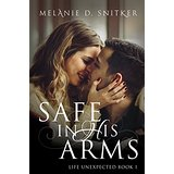 "Book Review: ""Safe in His Arms"" by Melanie D. Snitker"