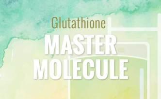 Glutathione: Master Molecule