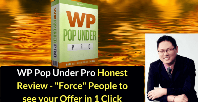 WP Pop Under Pro Honest Review and Best Bonus - Force People to See Your Offer in 1 Click