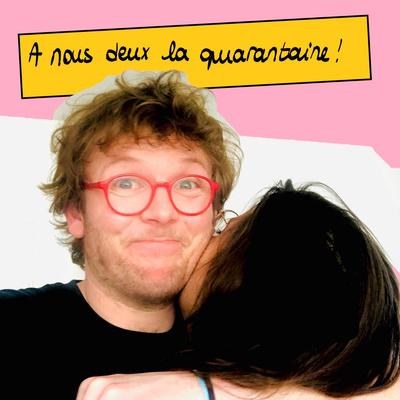 À nous deux la quarantaine, un podcast de couple proposé par Antek et sa copine