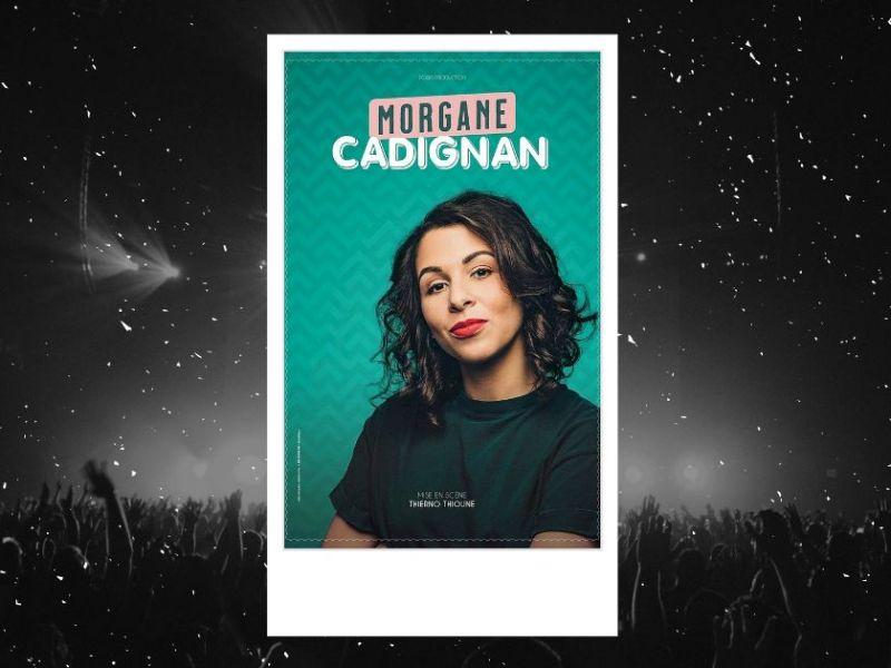 Morgane Cadignan : affiche du spectacle au Théâtre Métropole