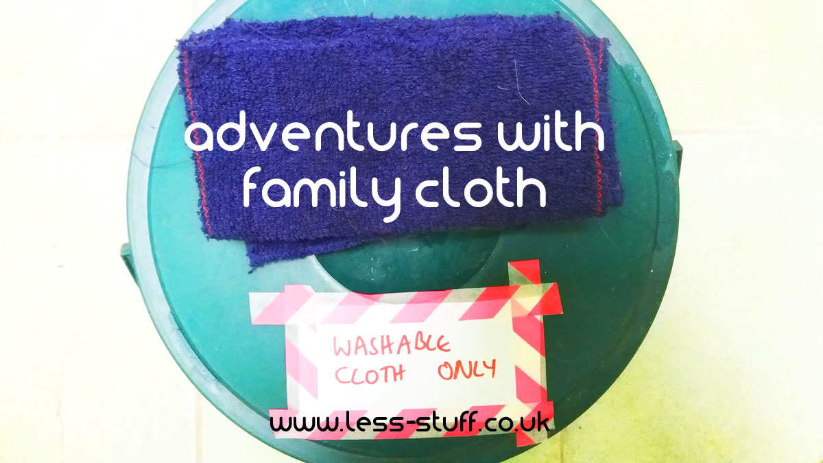 adventures with family cloth