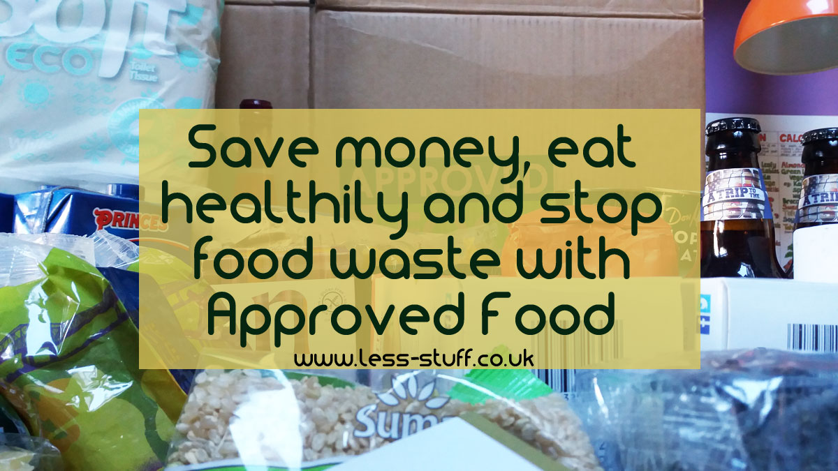Save money, eat healthily and stop food waste with Approved Food