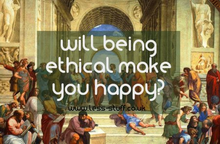 will being ethical make you happier
