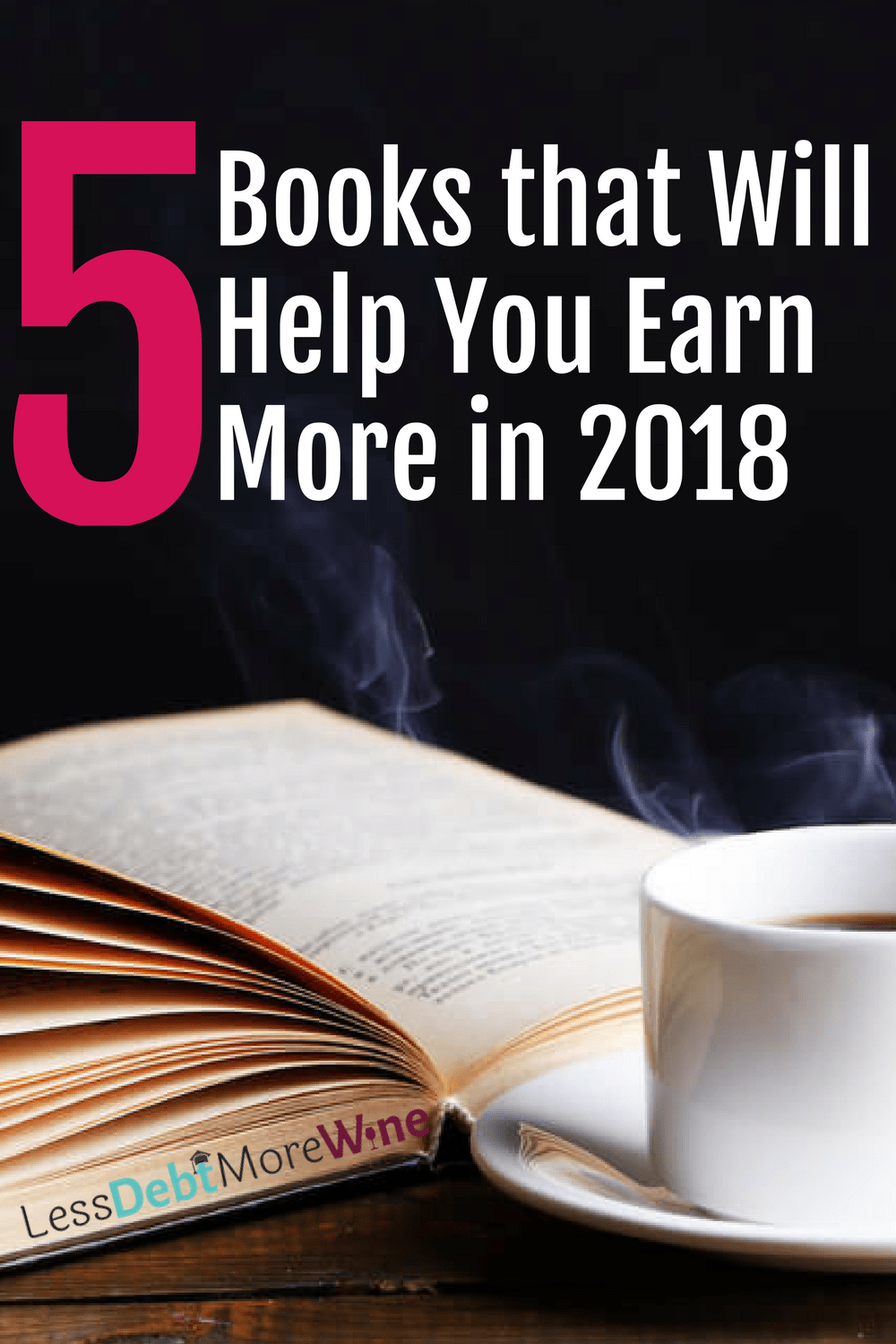5 Books that will help you earn more money in 2018 | side hustle | extra income | extra money