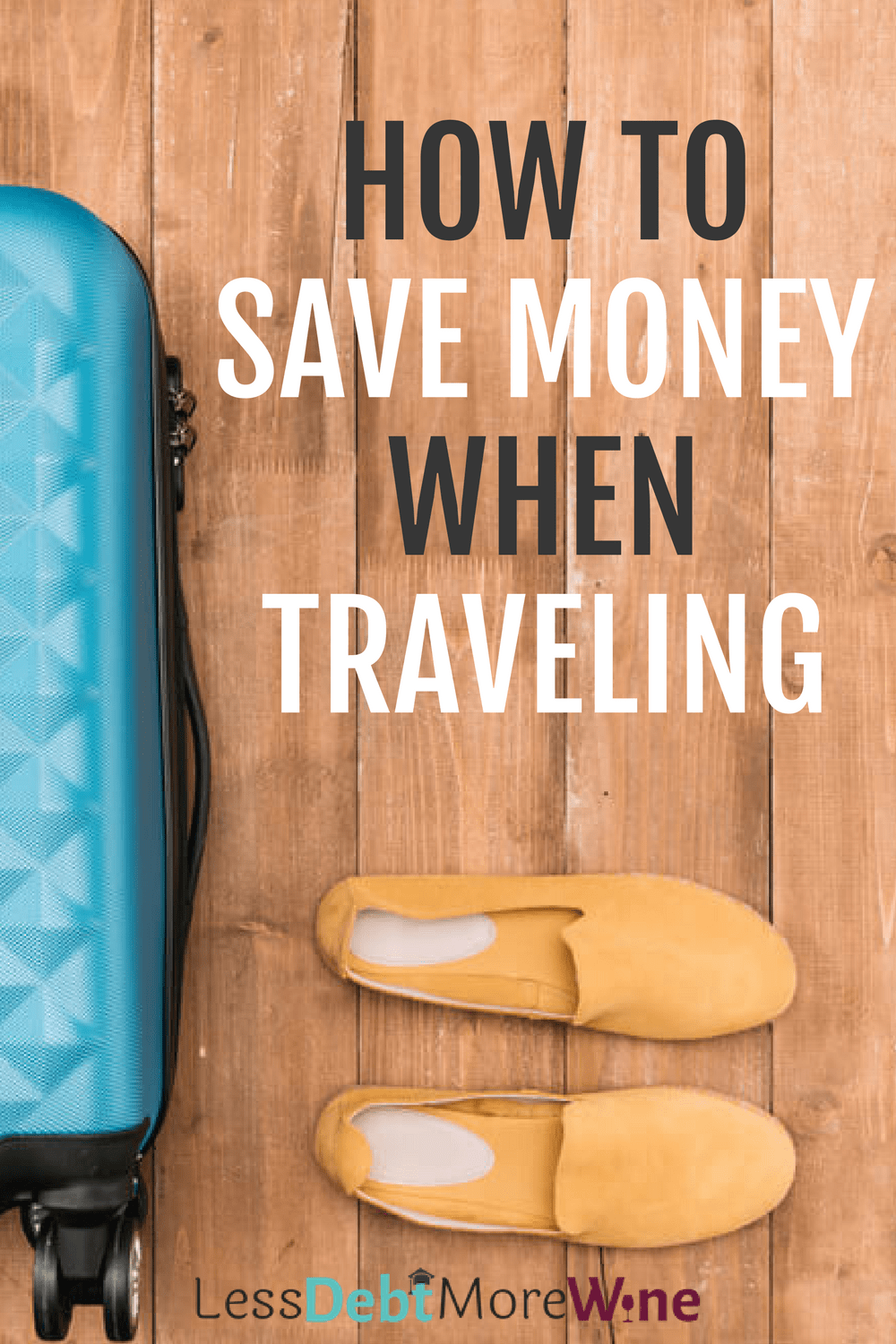 how to save money when traveling | traveling on a budget | affordable travel | budget travel tips