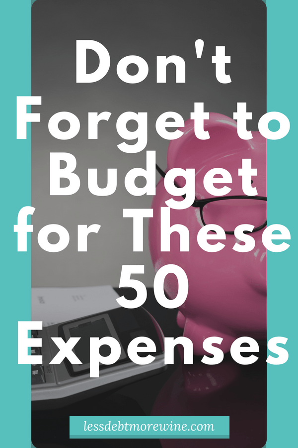 are you forgetting to budget for these 50 expenses less debt