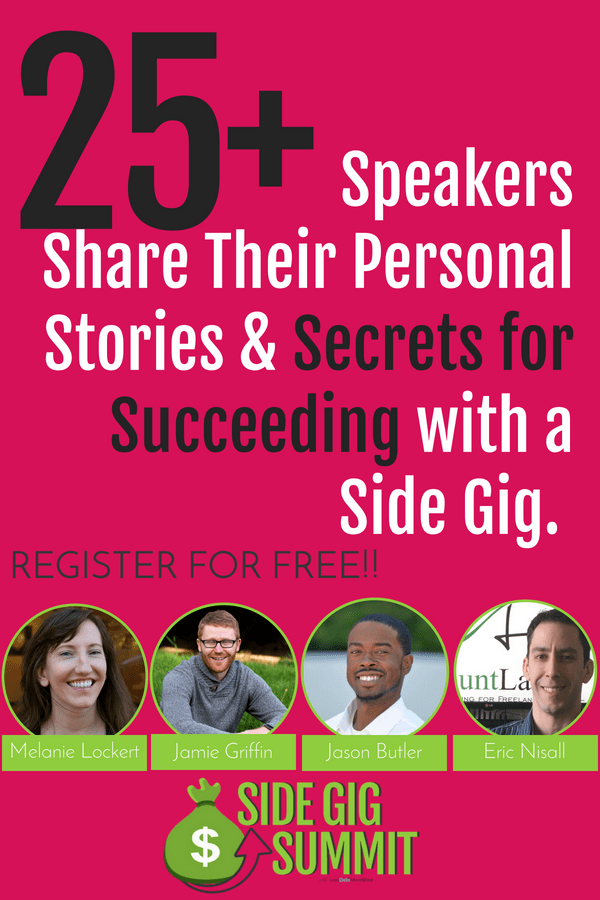 Want to earn some more money on the side? Get a side gig, figure out the best one for you with the FREE Side Gig Summit, Register Now!