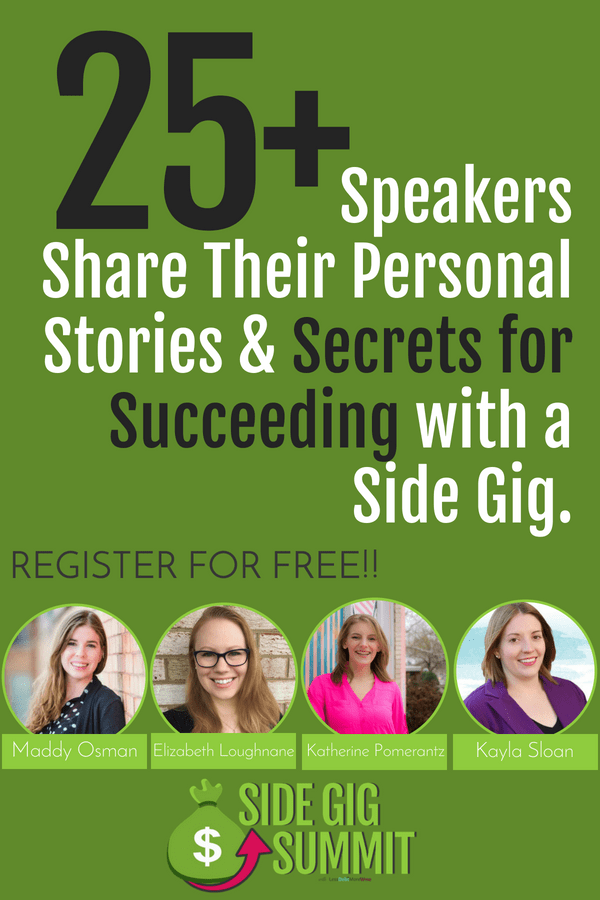 Looking to start a side hustle? Register for the free Side Gig Summit! Learn from 25+ speakers sharing their personal stories and secrets for succeeding with a side gig. #sidehustle