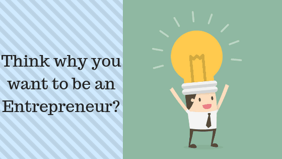 why to be an entrepreneur?