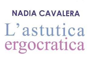 Nadia Cavalera. L'astutica ergocratica
