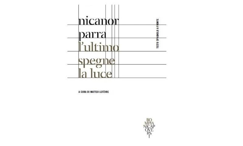 """Nicanor Parra, """"L'ultimo spegne la luce"""" (Bompiani Capoversi)"""