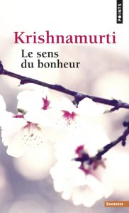 Krishnamurti - Le sens du Bonheur