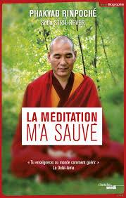 La méditation m'a sauvé - Phakyab Rinpoché