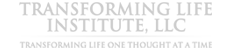 Transforming Life Institute, LLC