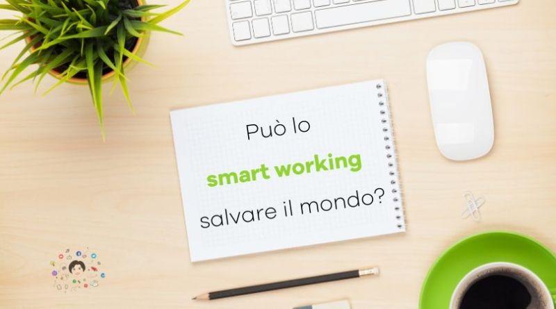 può lo smartworking salvare il mondo