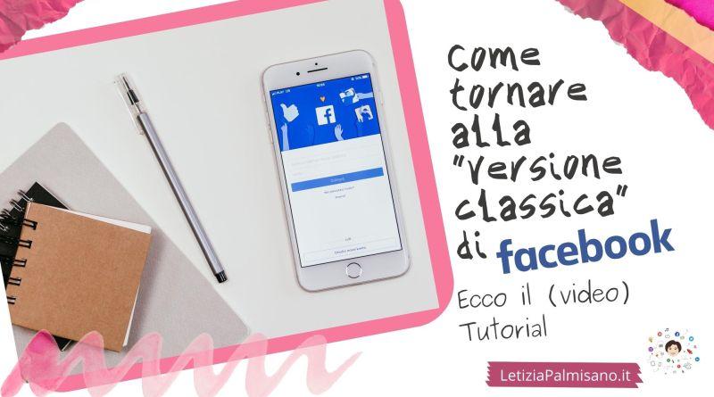 come tornare alla vecchia versione di facebook