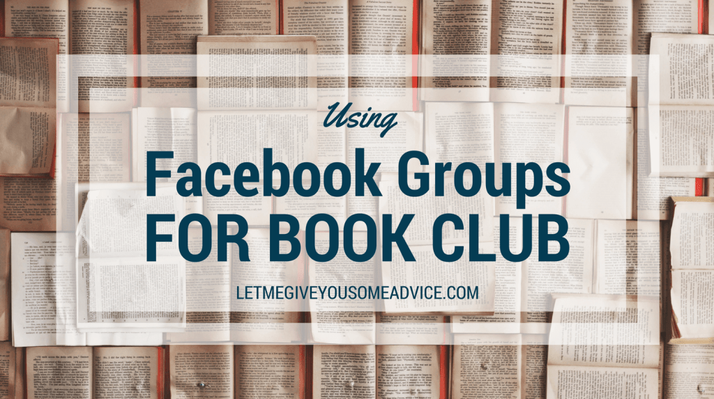 Using Facebook Groups for Book Club | Let Me Give You Some Advice