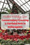 Garfield Park in Indianapolis Conservatory Crossing Holiday Display