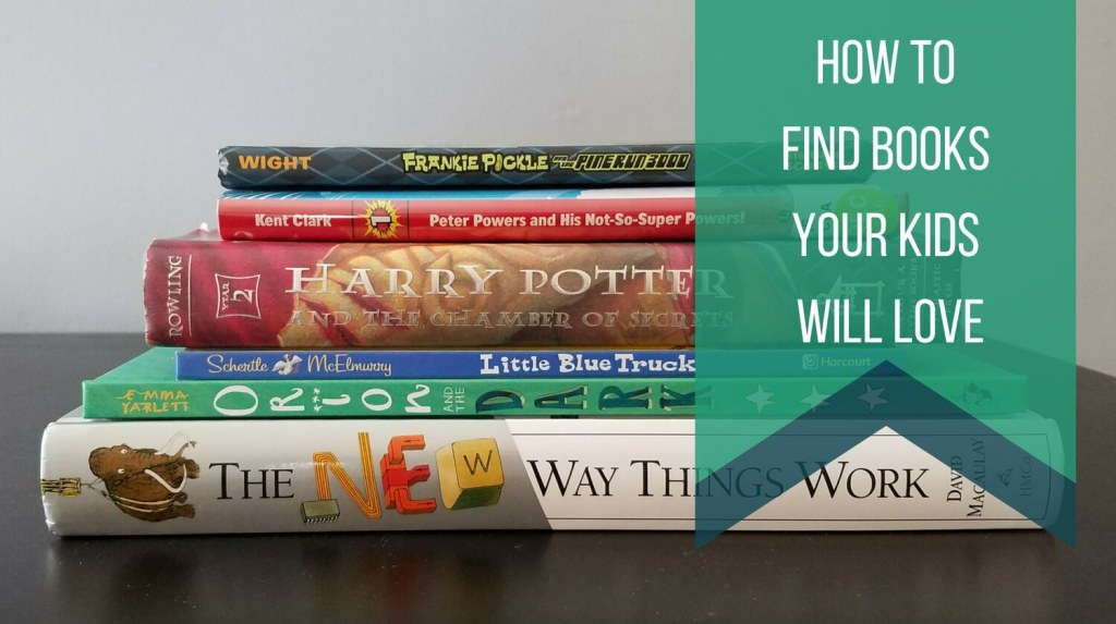 How To Find Books Your Kids Will Love from Let Me Give You Some Advice