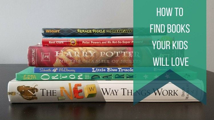How to Find Books Your Kids Will Love