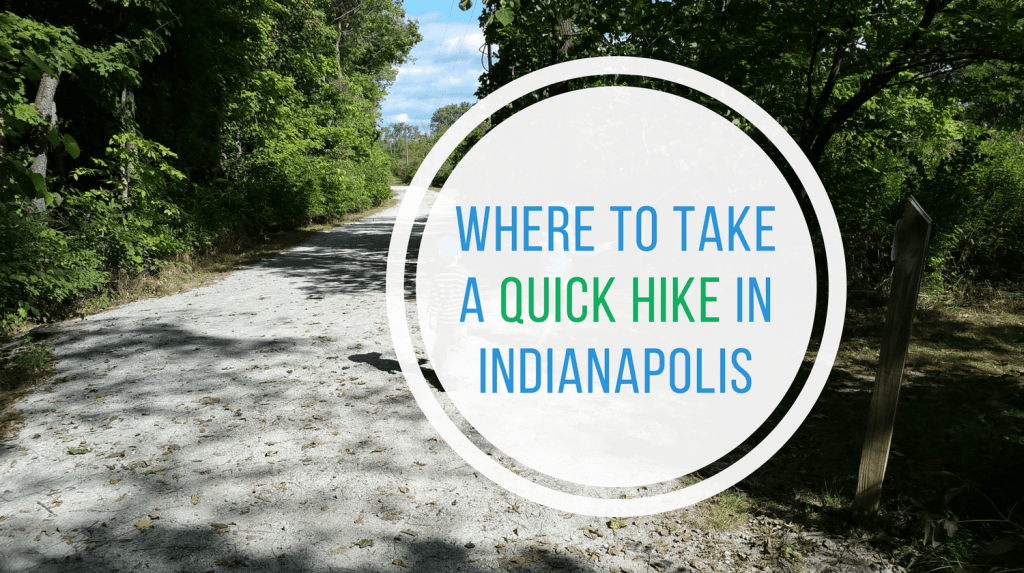 Where to Take a Quick Hike in Indianapolis from Let Me Give You Some Advice