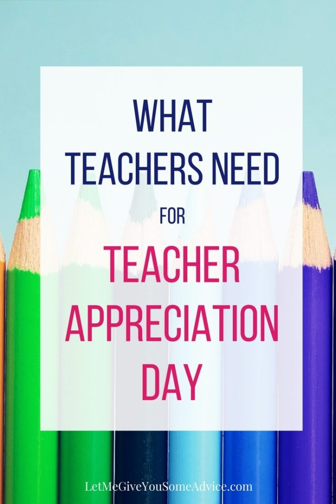 What Your Child's Teacher Really Needs for Teacher Appreciation Day from Let Me Give You Some Advice.