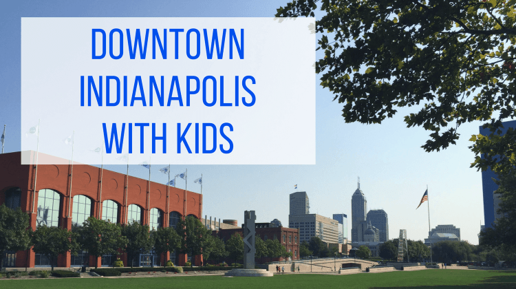 Downtown Indianapolis with Kids from Let Me Give You Some Advice