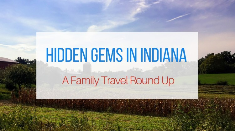 Family Travel Ideas: Hidden Gems in Indiana