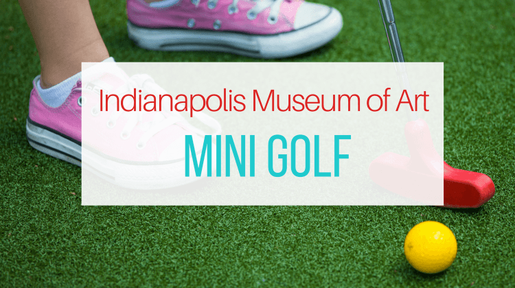 Mini Golf at the Indianapolis Museum Of Art