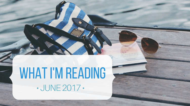 What I'm Reading (June 2017)