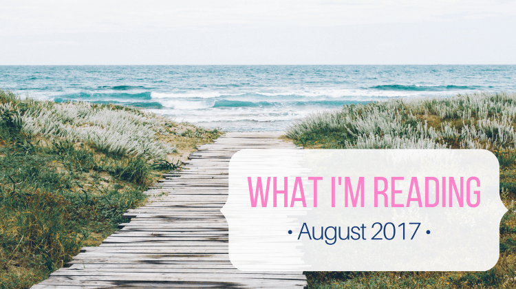 What I'm Reading (August 2017)