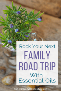 Essential Oils for Road Trips. Family Travel Tips for Using Oils in the Car.