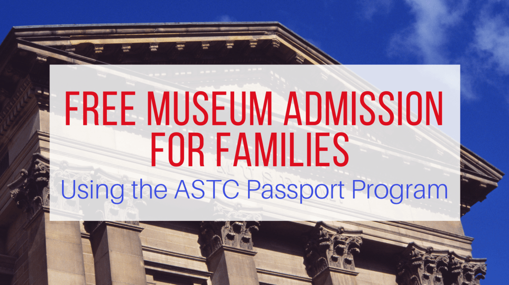 ASTC Passport - Free Museum Admissions for Families Feature Image from Let Me Give You Some Advice